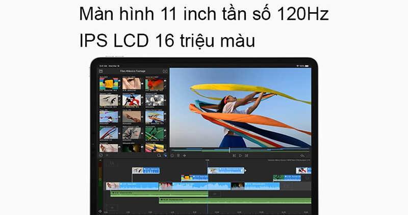 Màn hình tần số 120Hz, 16 triệu màu, tấm nền IPS LCD 11 inch