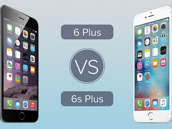 so sánh iphone 6 plus và iphone 6s
